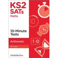 KS2 SATs Arithmetic 10-Minute Tests: Ages 10-11
