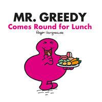 Mr Men: Mr Greedy Come Round For Lunch