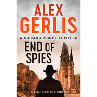 End of Spies: The Richard Prince Thrillers Book 4