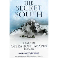 The Secret South: A Tale of Operation Tabarin 1943-46