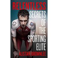 Relentless: Secrets of the Sporting Elite