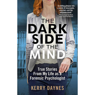 The Dark Side Of The Mind: True Stories from My Life as a Forensic Psychologist image number 1