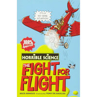 Horrible Science: Fearsome Fight for Flight