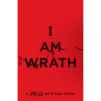 I Am Wrath: The Ackerman Thrillers Book 4