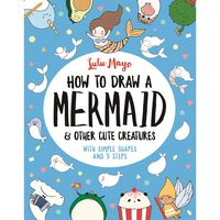 How Draw Mermaid And Other Cute Creatures