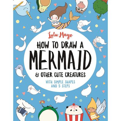 How Draw Mermaid And Other Cute Creatures image number 1