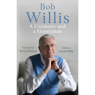 Bob Willis: A Cricketer and a Gentleman image number 1