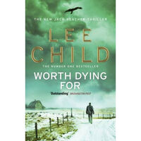 Worth Dying For: Jack Reacher Book 15