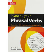 Work On Your Phrasal Verbs: Level B1 Plus