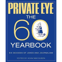 Private Eye The 60 Yearbook