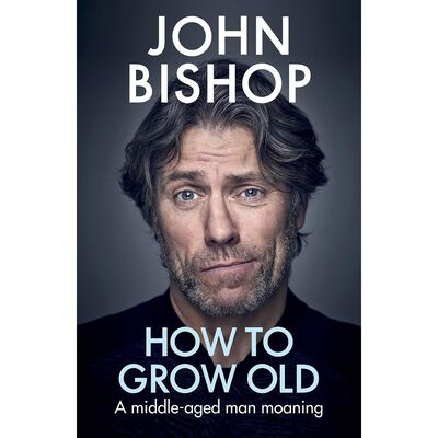 John Bishop: How To Grow Old image number 1