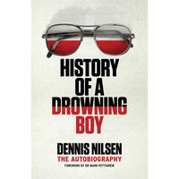 Dennis Nilsen: History of a Drowning Boy