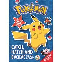 Pokémon: Catch, Hatch and Evolve Sticker Activity Book