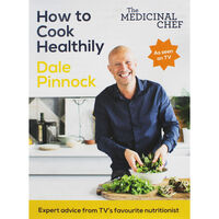 How to Cook Healthily - Dale Pinnock