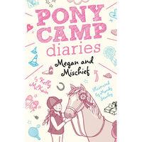 Pony Camp Diaries: Megan and Mischief