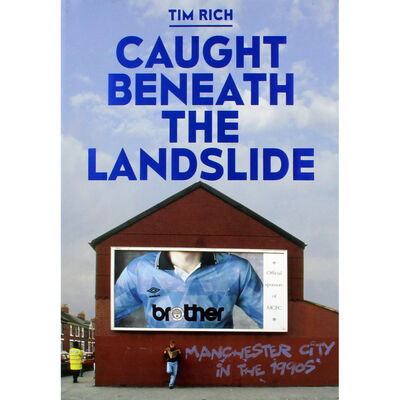 Caught Beneath the Landslide: Manchester City in the 1990s image number 1