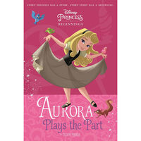 Disney Princess Beginnings: Aurora Plays the Part