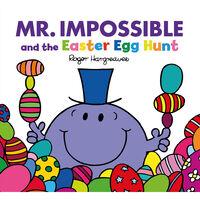 Mr Men: Mr Impossible and the Easter Egg Hunt