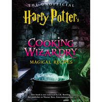 The Unofficial Harry Potter's Cooking Wizardry Magical Recipes