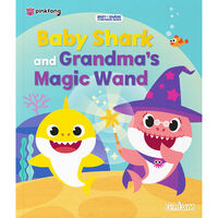 Baby Shark and Grandma's Magic Wand