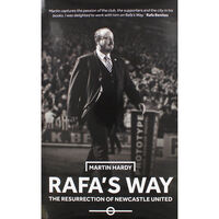 Rafas Way - The Resurrection of Newcastle United