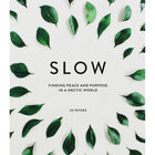 Slow: Finding Peace and Purpose in a Hectic World image number 1