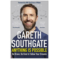 Gareth Southgate: Anything Is Possible