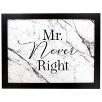 Mr Never Right Cushion Lap Tray