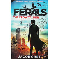 Ferals: The Crow Talker