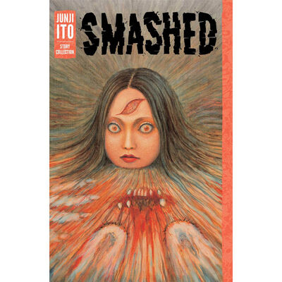 Smashed: Junji Ito Story Collection image number 1