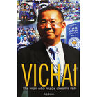 Vichai - The Man Who Made Dreams Real image number 1