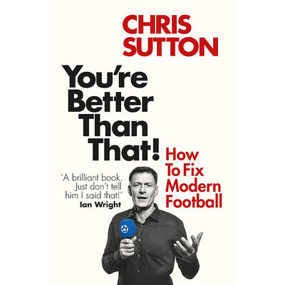 Chris Sutton: You're Better Than That! image number 1