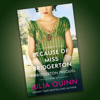 Bridgerton Prequel Book 1: Because of Miss Bridgerton