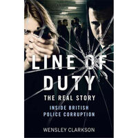 Line of Duty: The Real Story of British Police Corruption