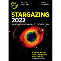 Philip's 2022 Stargazing: Month-by-Month Guide to the Night Sky in Britain & Ireland