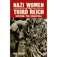 Nazi Women of the Third Reich
