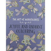 The Art of Mindfulness: Joyful and Radiant Colouring