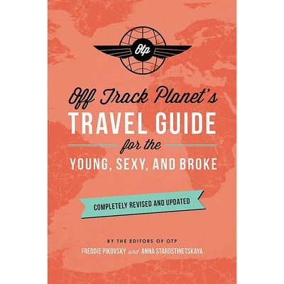 Off Track Planet's Travel Guide for the Young, Sexy, and Broke image number 1