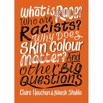 What is Race? Who are Racists? Why Does Skin Colour Matter? And Other Big Questions image number 1