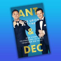 Ant & Dec: Once Upon A Tyne