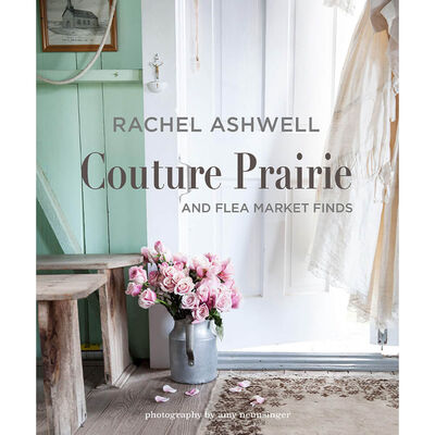 Rachel Ashwell Couture Prairie: And Flea Market Finds image number 1