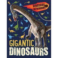Dinosaur Infosaurus: Gigantic Dinosaurs