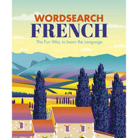 Wordsearch French: The Fun Way to Learn the Language