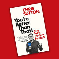 Chris Sutton: You're Better Than That!