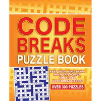 Code Breaks Puzzle Book: Over 300 Puzzles