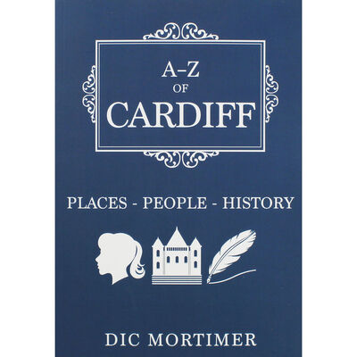 A-Z of Cardiff: Places-People-History image number 1
