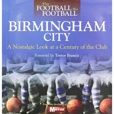 When Football Was Football: Birmingham City image number 1
