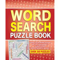Wordsearch Puzzle Book: Over 300 Puzzles