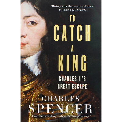 To Catch A King: Charles II's Great Escape image number 1