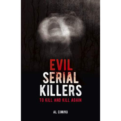 Evil Serial Killers: To Kill and Kill Again image number 1